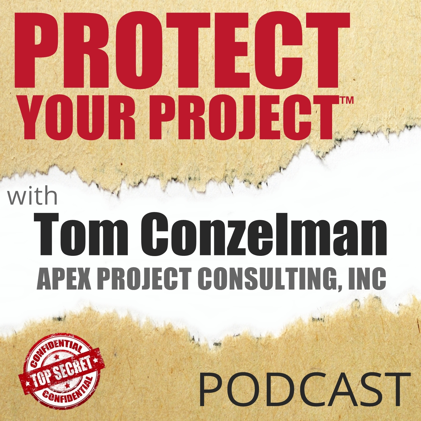 PROTECT YOUR PROJECT™ Podcast with Tom Conzelman